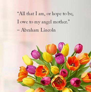 Abraham Lincoln Mother's Day Quote