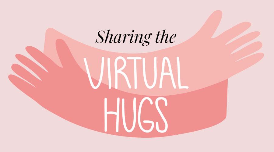 Sharing the virtual hugs